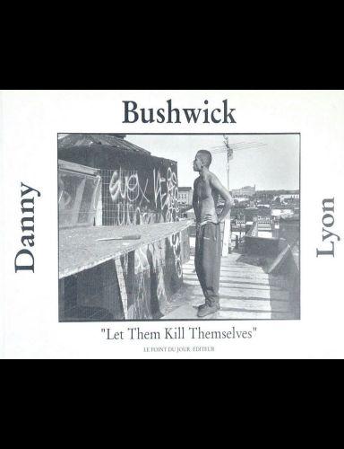 Bushwick (signed)